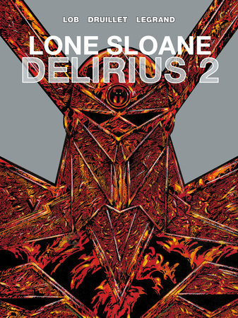 Lone Sloane: Delirius Vol. 2