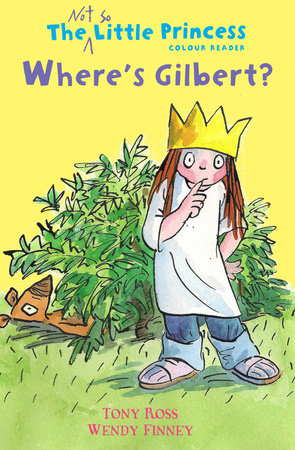 Wheres Gilbert By Tony Ross And Wendy Finney Penguin Random