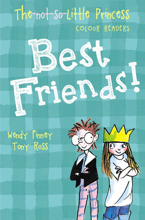 Best Friends The Not So Little Princess By Wendy Finney And Tony