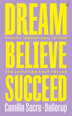 Dream, Believe, Succeed