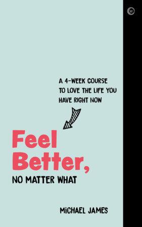 Feel Better, No Matter What