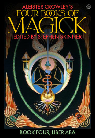 Aleister Crowley's Four Books of Magick