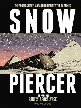 Snowpiercer: Prequel Vol. 2: Apocalypse