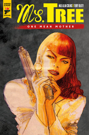 Ms. Tree Vol. 1: One Mean Mother