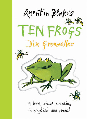 Quentin Blake's Ten Frogs Dix Grenouilles