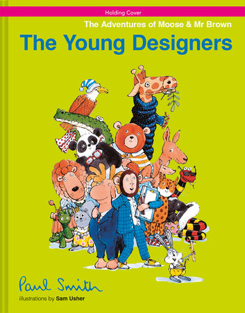 The Adventures of Moose & Mr Brown: The Young Designers