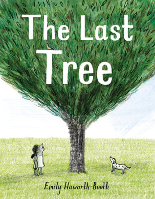 The Last Tree - Written by Emily Haworth-Booth