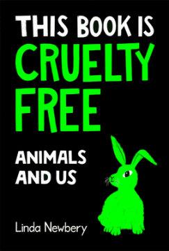 This Book is Cruelty Free - Written by Linda Newbery