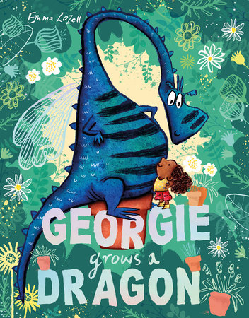 Georgie Grows a Dragon!