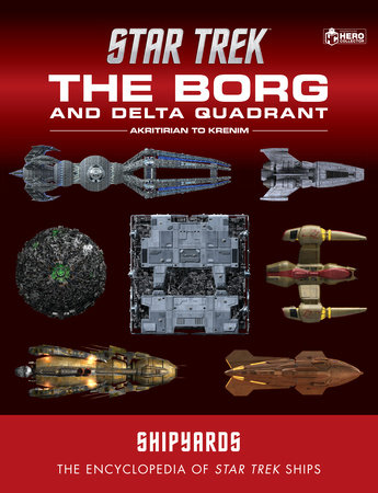 Star Trek Shipyards: The Borg and the Delta Quadrant Vol. 1 - Akritirian to Krenim