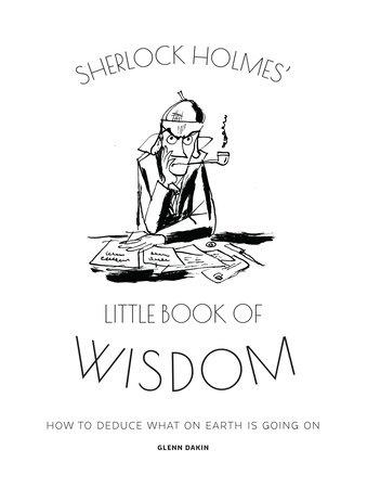 Sherlock Holmes' Little Book Of Wisdom