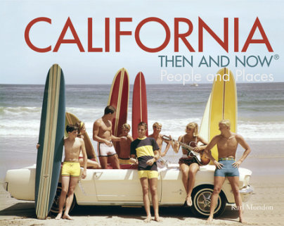 California Then and Now® - Written by Karl Mondon