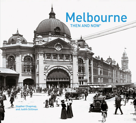 Melbourne Then and Now®