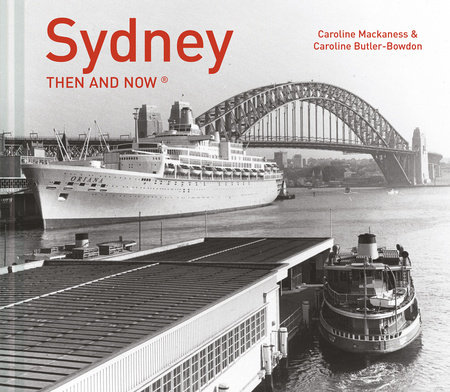 Sydney Then and Now®