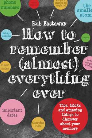 How to Remember (Almost) Everything, Ever