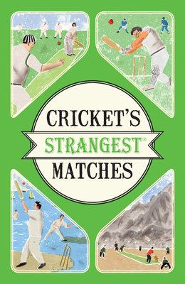 Cricket's Strangest Matches