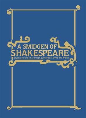 A Smidgeon of Shakespeare