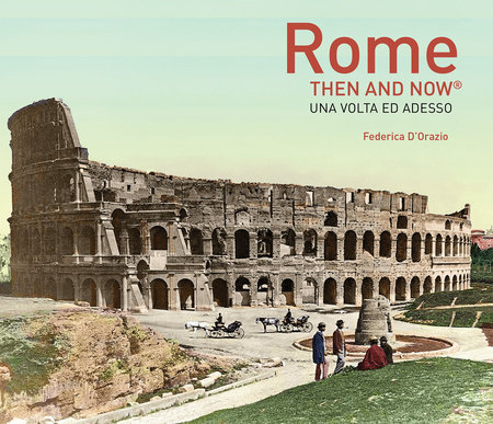 Rome Then and Now®