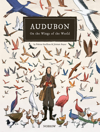 Audubon, On The Wings Of The World [Graphic Novel]