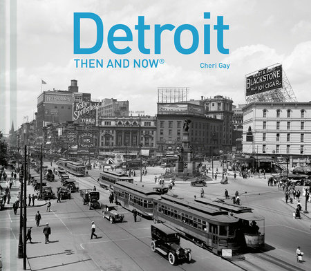 Detroit Then and Now®