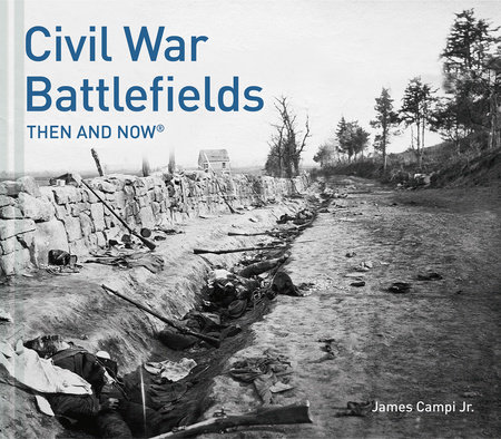 Civil War Battlefields Then and Now®