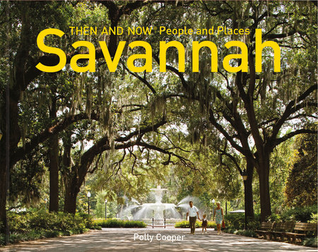 Savannah Then and Now® People and Places