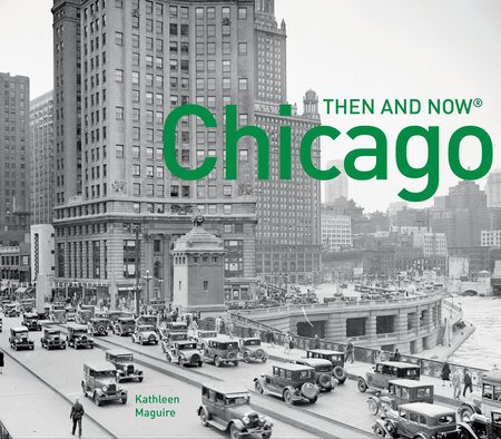 Chicago Then and Now®