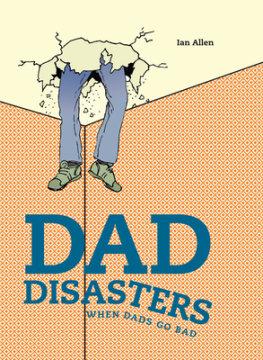 Dad Disasters - Author Ian Allen