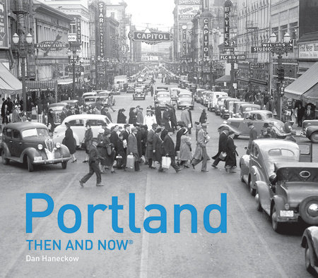 Portland Then and Now®