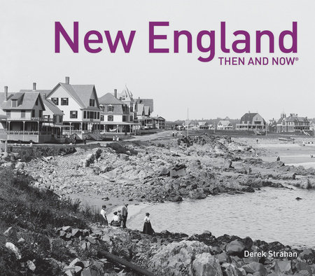 New England Then and Now®