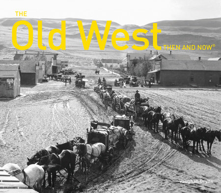 The Old West Then and Now