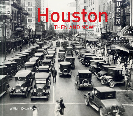 Houston Then and Now®