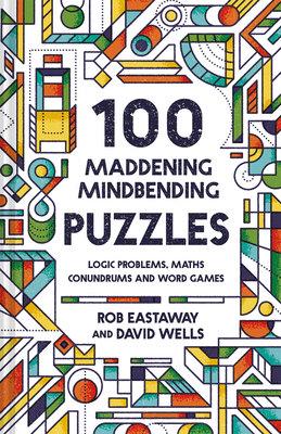 100 Maddening Mindbending Puzzles
