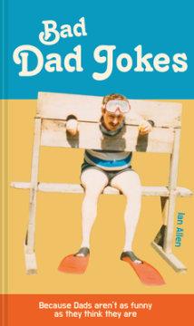 Bad Dad Jokes - Author Ian Allen