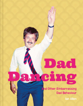 Dad Dancing - Author Ian Allen