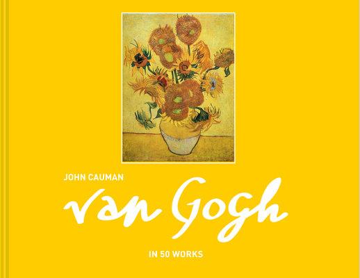 Van Gogh: In 50 Works