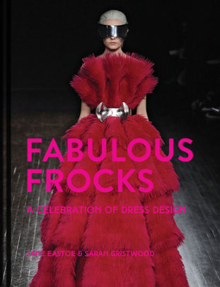 Fabulous Frocks - Written by Sarah Gristwood and Jane Eastoe