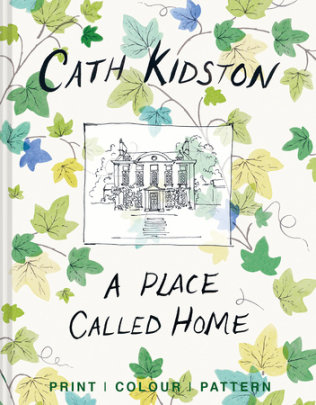 A Place Called Home - Written by Cath Kidston, Photographed by Christopher Sykes