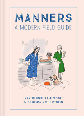 Manners - Written by Debora Robertson and Kay Plunkett-Hogge, Illustrated by Denise Dorrance