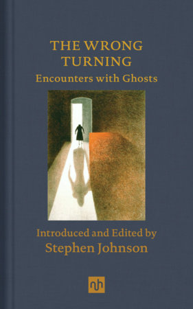 The Wrong Turning: Encounters with Ghosts