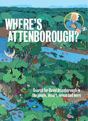 Where's Attenborough? - Illustrated by Maxim Usik