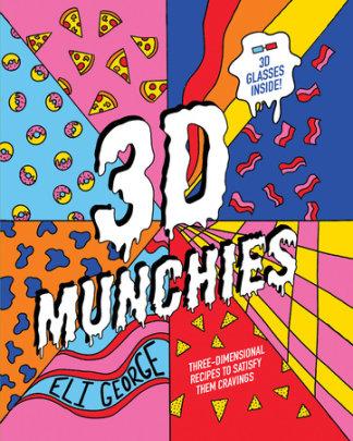 3D Munchies - Author Eli George