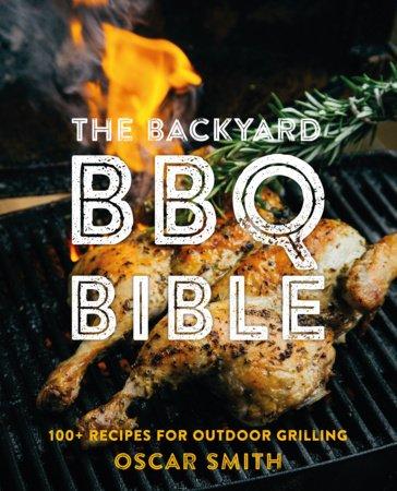 The Backyard BBQ Bible
