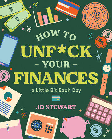 How to Unf*ck Your Finances a Little Bit Each Day