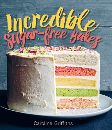 Incredible Sugar-free Bakes