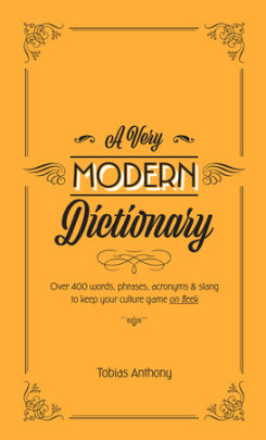 A Very Modern Dictionary - Written by Tobias Anthony