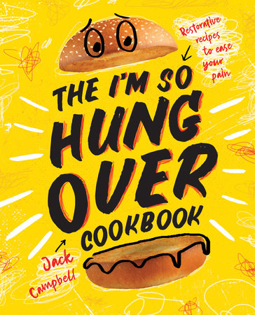 The I'm-So-Hungover Cookbook