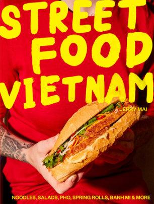 Street Food Vietnam - Author Jerry Mai