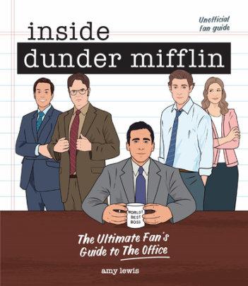 Inside Dunder Mifflin - Written by Amy Lewis
