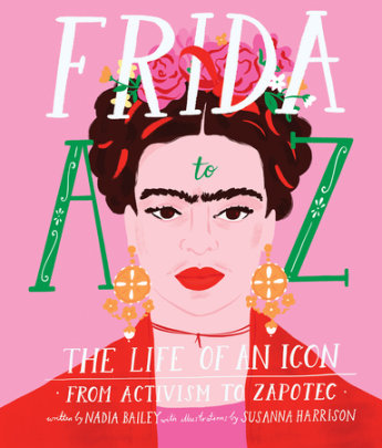 Frida A to Z - Written by Nadia Bailey, Illustrated by Susanna Harrison